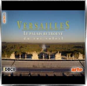 Replay Versailles Le Palais retrouvé du Roi Soleil Versailles-le-palais-retrouve-du-roi-soleil