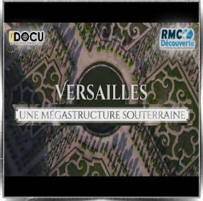 Replay Versailles Une Mégastructure Souterraine Versailles-une-megastructure-souterraine